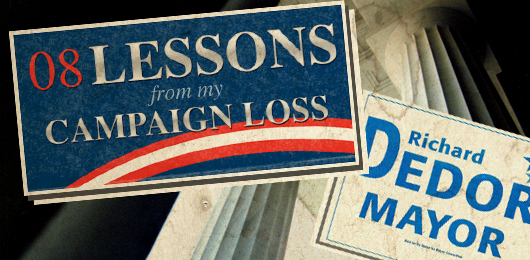 8 Lessons From My Campaign Loss