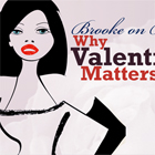 Brooke on Boys: Why Valentine's Day Matters