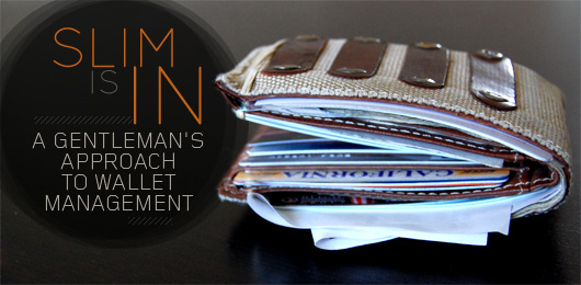 Slim Is In: A Gentleman's Approach to Wallet Management