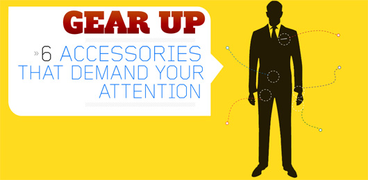 Gear Up: Six Accessories That Demand Your Attention