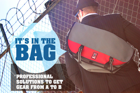 It's In the Bag: Professional Solutions to Get Gear from A to B