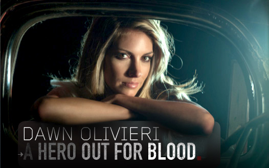 Dawn Olivieri: A Hero Out For Blood