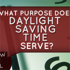 Know It All: What Purpose Does 'Daylight Saving Time' Serve?