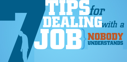7 Tips for Dealing with a Job Nobody Understands