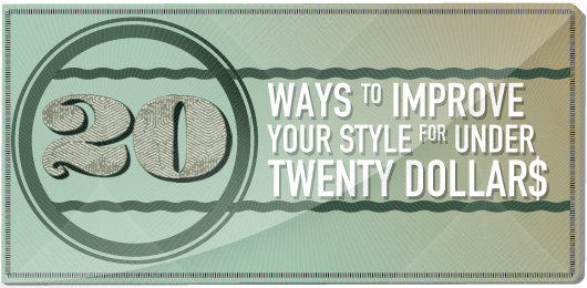 20 Ways to Improve Your Style for Under $20