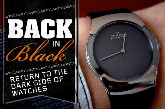 Back in Black: Return to the Dark Side of Watches
