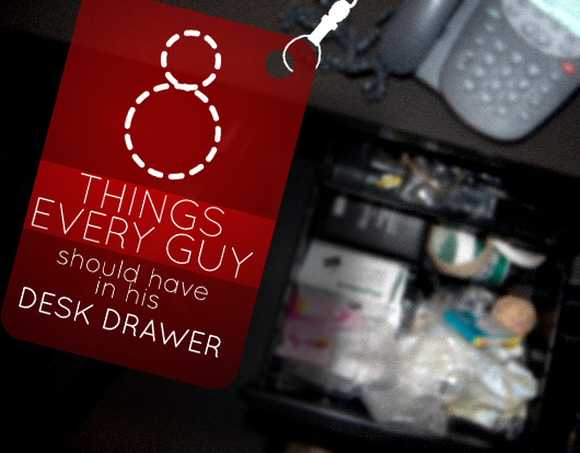8 Things Every Guy Should Have in His Desk Drawer