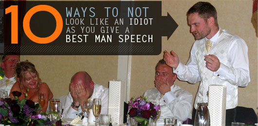 10 ways not to look like an idiot as you give a best man