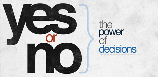 Yes Or No – The Power of Decisions