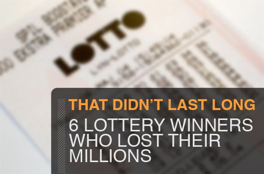 That Didn't Last Long: 6 Lottery Winners Who Lost Their Millions