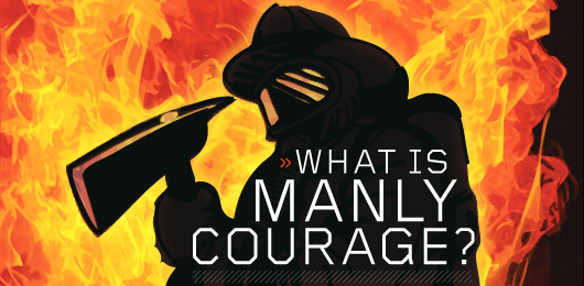 What is Manly Courage?