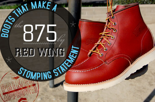 Boots That Make a Stomping Statement: The 875 by Red Wing