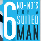 Six No-no's for a Suited Man