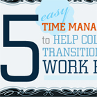5 Easy Time Management Tips to Help College Grads Transition to the Work Force