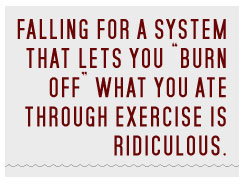Article Text - Falling for a system that lets you burn off what you ate