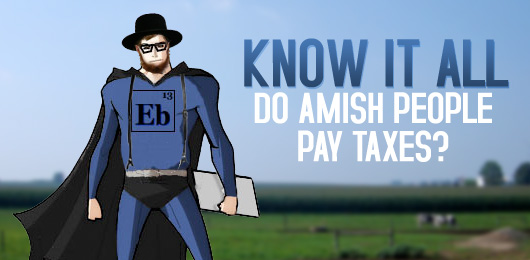 Know It All: Do Amish People Pay Taxes?