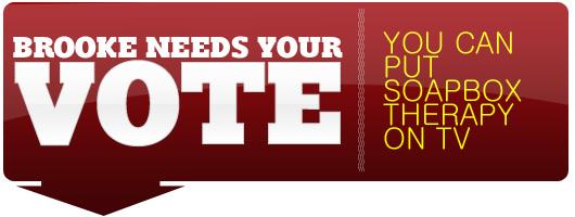 Brooke Needs Your Vote