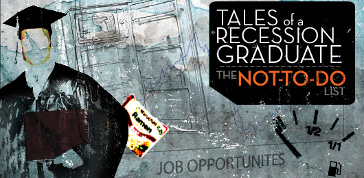 Tales of a Recession Graduate: The Not-To-Do List
