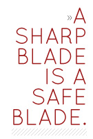 Sharp blade is a safe blade