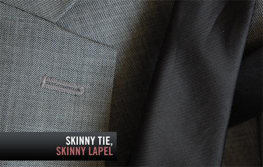 Skinny tie, skinny lapel