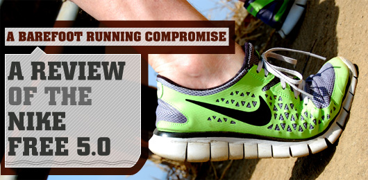 A Barefoot Running Compromise  A Review of The Nike Free 5.0 Running Shoe e49ea5381