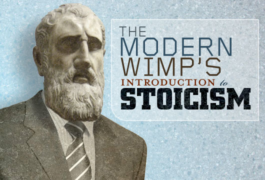 The Modern Wimp's Introduction to Stoicism