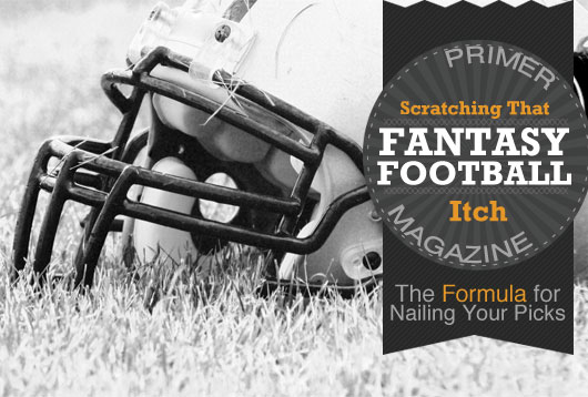 Scratching That Fantasy Football Itch: The Formula for Nailing Your Picks