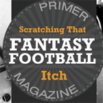 Scratching That Fantasy Itch – Part 2: Wide Receivers, Tight Ends and Special Teams