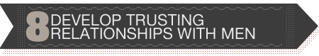 Tool #8: Develop Trusting Relationships With Men