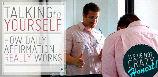 Talking To Yourself: How Daily Affirmation Really Works