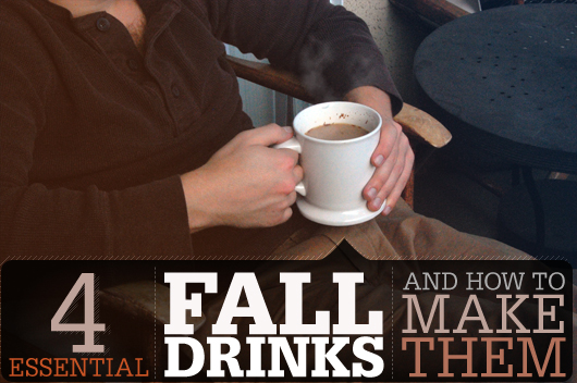 Four Essential Fall Drinks and How to Make Them