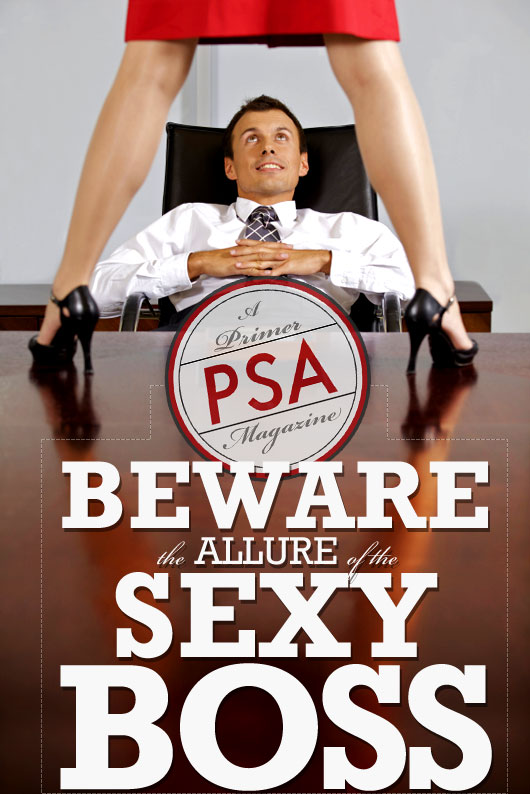 PSA: Beware the Allure of the Sexy Boss