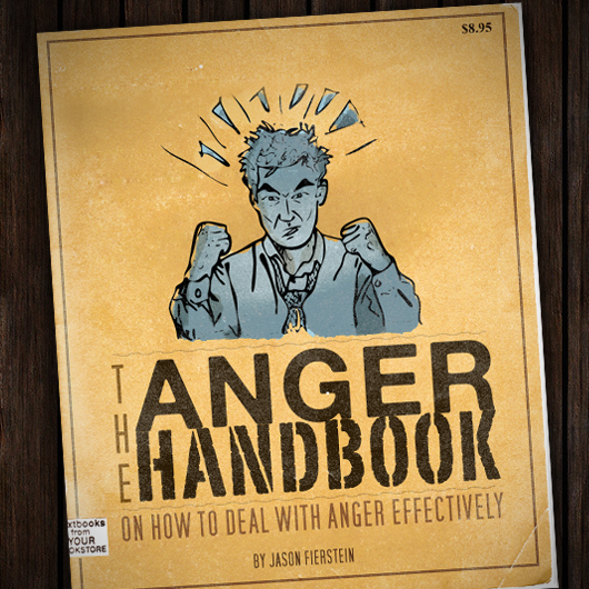 The Anger Handbook: On How To Deal With Anger Effectively