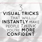 3 Visual Tricks That Will Instantly Make People Think You're More Confident