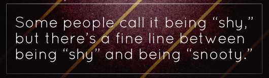 Article quote - some people call it being shy
