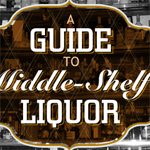 A Guide to Middle-Shelf Liquor