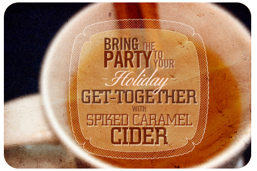 Bring the Party to Your Holiday Get-Together with Spiked Caramel Cider