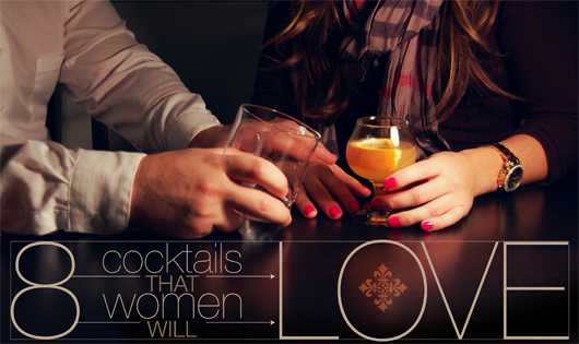 8 Cocktails That Women Will Love