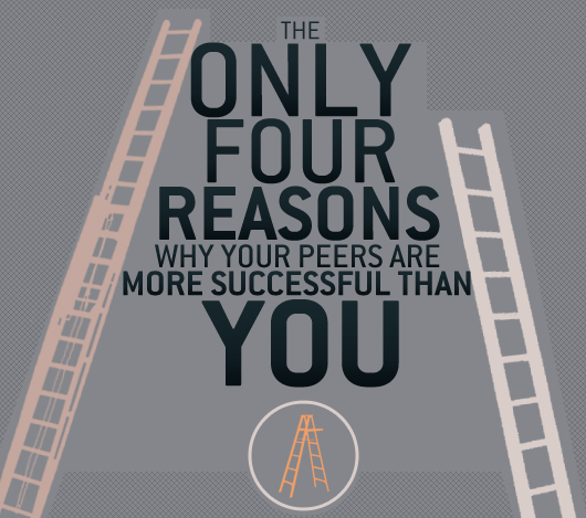 The Only 4 Reasons Why Your Peers Are More Successful than You
