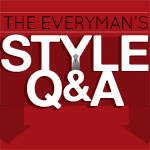 Introducing the Everyman's Style Q&A – Get Your Style Questions Answered By A Pro