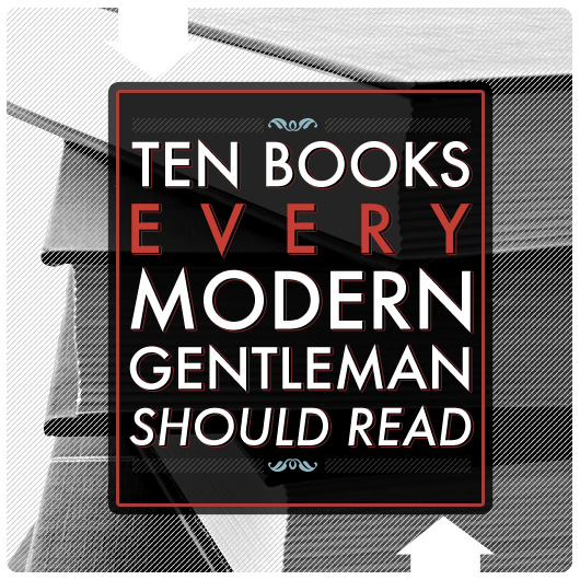 10 Books Every Modern Gentleman Should Read