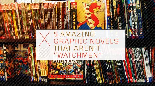 "Five Amazing Graphic Novels That Aren't ""Watchmen"""
