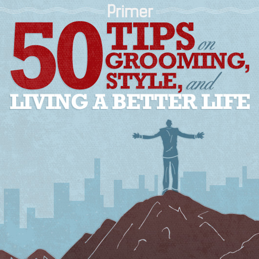 50 Tips on Grooming, Style, and Living a Better Life