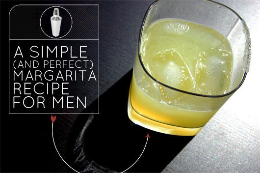 A Simple (and Perfect) Margarita Recipe for Men