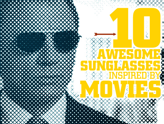 10 Awesome Sunglasses Inspired by Movies