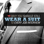 Why You Should Still Wear A Suit To Every Job Interview