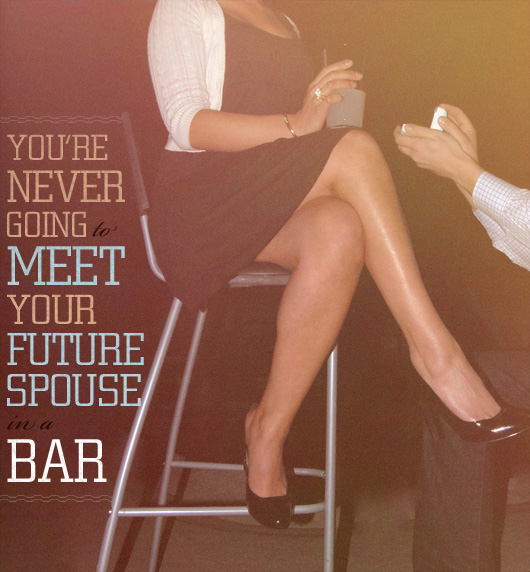 You're Never Going to Meet Your Future Spouse in a Bar
