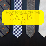 Style Q&A: What's the Secret to Pulling Off the Casual Tie?