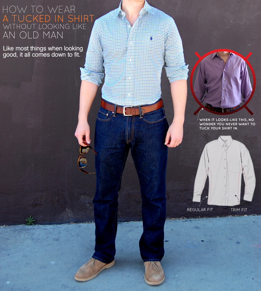 2e9fce7ffb9 How to Wear a Tucked In Shirt Without Looking Like an Old Man
