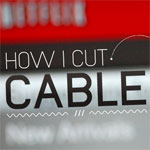 How I Cut Cable